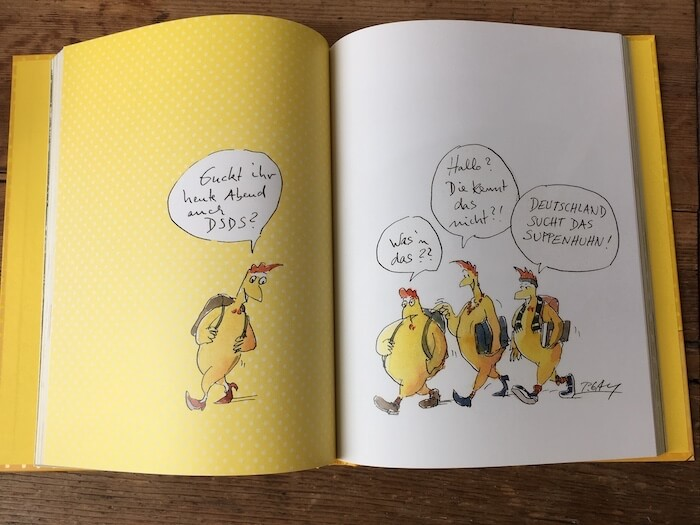 """""""DSDS: Deutschland sucht das Suppenhuhn."""" Aus dem Buch """"Das Gelbe vom Ei"""". Foto: Ulrike Ziegler"""